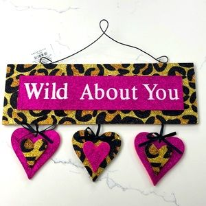 Wild About You Sign / Decoration